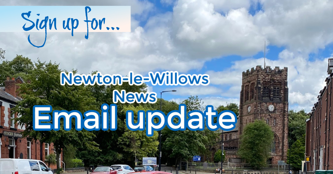 Sign up for Newton-le-Willows News email bulletin